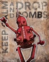 Keep Calm And Drop Bombs Fine-Art Print