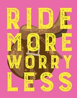 Ride More Worry Less - Pink Fine-Art Print