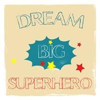 Dream Big Hero Fine-Art Print