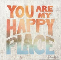 You Are My Happy Place Fine-Art Print