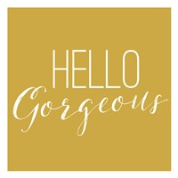 Hello Gorgeous 2 Fine-Art Print