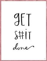 Get S#it Done Fine-Art Print