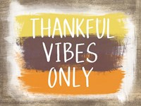 Thankful Vibes Only Fine-Art Print