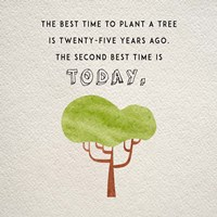 The Best Time to Plant a Tree Fine-Art Print