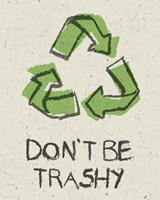Don't be Trashy Fine-Art Print