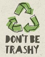 Don't be Trashy 2 Fine-Art Print