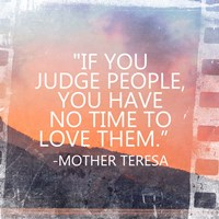 Time to Love Them - Mother Teresa Quote Fine-Art Print