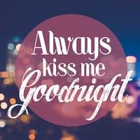 Always Kiss Me Goodnight Blurred Lights Fine-Art Print