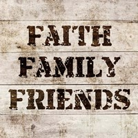 Faith, Family, Friends In Wood Fine-Art Print