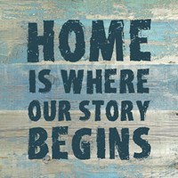 Home is Where Our Story Begins Fine-Art Print