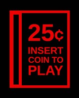 Insert Coin To Play Fine-Art Print