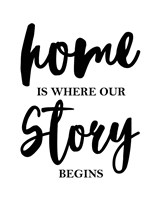 Home Is Where Our Story Begins-Script Fine-Art Print