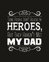 Some People Don't Believe in Heroes Dad Black Fine-Art Print