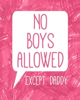 No Boys Allowed Except Daddy Fine-Art Print