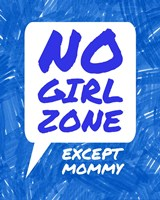 No Girl Zone Except Mommy Framed Print