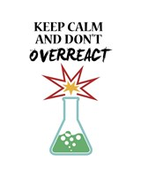Keep Calm And Don't Overreact White Fine-Art Print