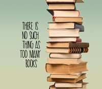 There Is No Such Thing As Too Many Books - Stack Of Books Fine-Art Print