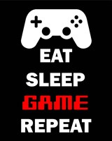 Eat Sleep Game Repeat  - Black Fine-Art Print