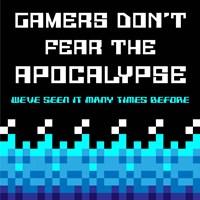 Gamers Don't Fear The Apocalypse  - Blue Fine-Art Print