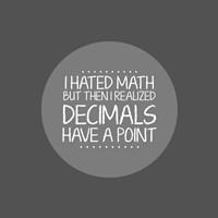 Decimals Have A Point Gray Fine-Art Print