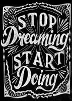 Stop Dreaming Start Doing Fine-Art Print