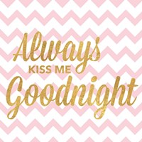 Always Kiss Me Goodnight Fine-Art Print