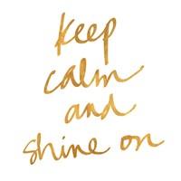 Keep Calm and Shine On Fine-Art Print