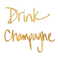 Drink Champagne Fine-Art Print