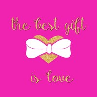 The Best Gift is Love Fine-Art Print