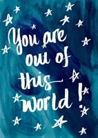 You Are Out Of This World Fine-Art Print