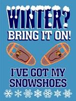Winter Bring It Snowshoes Fine-Art Print