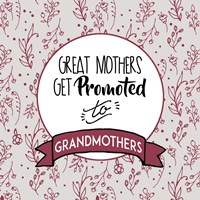 Great Mothers Get Promoted To Grandmothers Red Fine-Art Print