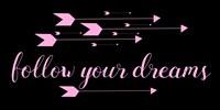 Follow Your Dreams Black Pink Fine-Art Print