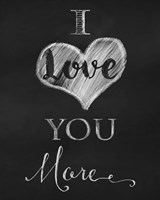 Chalkboard I Love You More Fine-Art Print