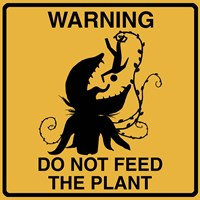 Don't Feed The Plant Fine-Art Print