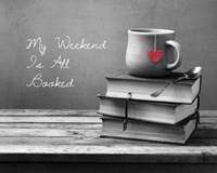 My Weekend Is All Booked-  Pop of Color Fine-Art Print
