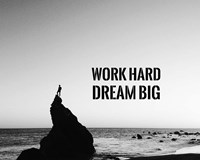 Work Hard Dream Big - Sea Shore Black and White Fine-Art Print