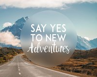 Say Yes To New Adventures -Mountains Fine-Art Print