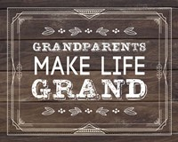 Grandparents Make Life Grand - Wood Background Fine-Art Print