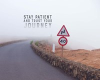 Stay Patient And Trust Your Journey - Foggy Road Color Fine-Art Print
