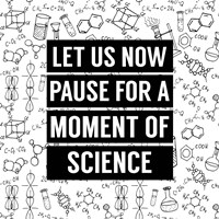 Let Us Now Pause For A Moment of Science - White Fine-Art Print