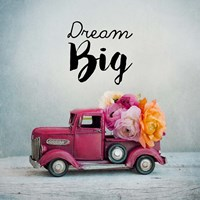 Dream Big - Pink Truck and Flowers Fine-Art Print