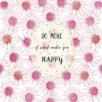 Do More Of What Makes You Happy Fine-Art Print