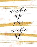 Wake Up and Make Up Fine-Art Print