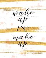 Wake Up and Make Up Fine-Art Print