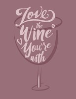 Love the Wine You're With Fine-Art Print