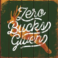 Zero Bucks Here Fine-Art Print