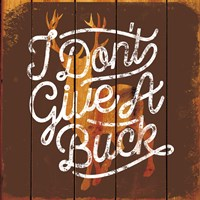 Don't Give a Buck Fine-Art Print