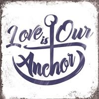Love is Our Anchor Fine-Art Print