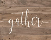 Rustic Gather Script Fine-Art Print